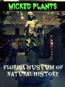 Wicked Plants: Florida Museum of Natural History's newest exhibit