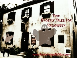 True Ghost Stories from adventuresofmom.com