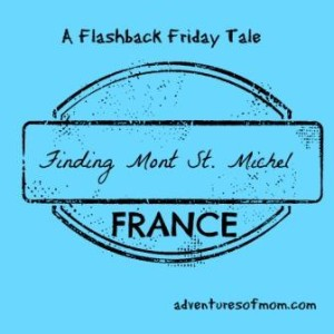 Finding Mont St. Michel: A Flashback Friday Tale