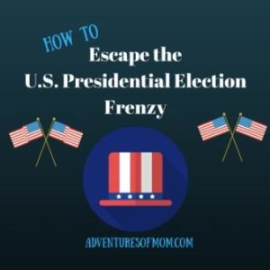 How to Escape the U.S. Presidential Election Frenzy
