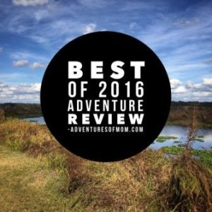 The Best of 2016 Adventure Review from the Adventures of Mom
